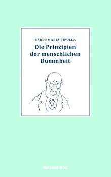 Die Prinzipien der menschlichen Dummheit - Carlo Maria Cipolla  [Gebundene Ausgabe]