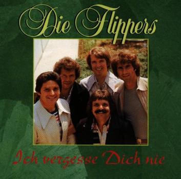 die Flippers - Ich Vergesse Dich Nie
