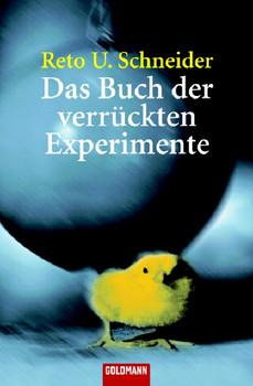 Das Buch der verrückten Experimente - Reto U. Schneider