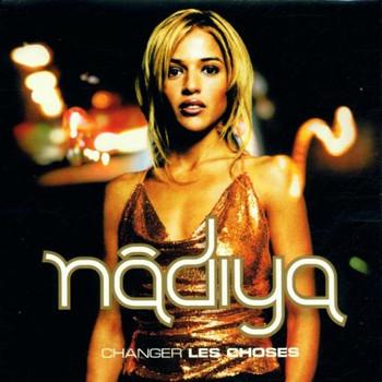 Nadiya - Changer les Choses