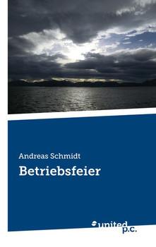 Betriebsfeier - Andreas Schmidt  [Taschenbuch]