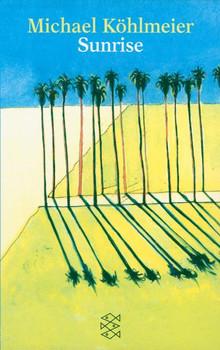 Sunrise (Fiction, Poetry & Drama) - Michael Köhlmeier