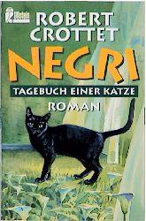 Negri. Tagebuch einer Katze. - Robert Crottet