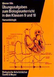 Übungsaufgaben zum Biologieunterricht in den Klassen 9 und 10, Humanbiologie - Werner Bils