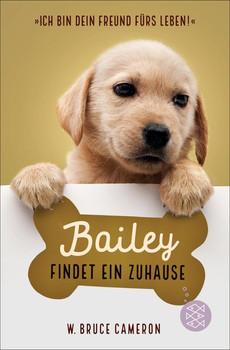 Bailey findet ein Zuhause - W. Bruce Cameron  [Taschenbuch]