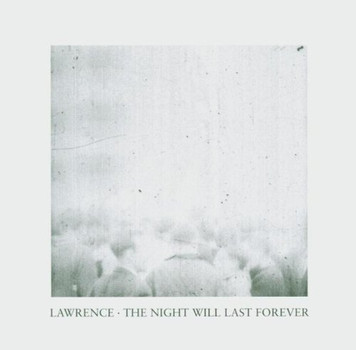 Lawrence - The Night Will Last Forever