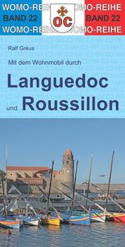 Mit dem Wohnmobil durch Languedoc und Roussillon. Südfrankreich - von der Rhone bis zu den Pyrenäen - Ralf Gréus  [Taschenbuch]