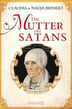 Die Mutter des Satans. Ein Luther-Roman - Claudia Beinert  [Taschenbuch]