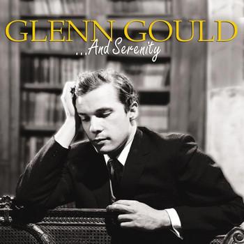 Glenn Gould - And Serenity