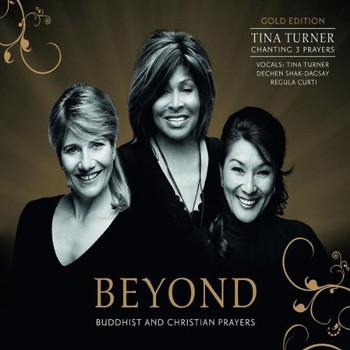 Tina Turner - Beyond-Buddhist & Christian Prayers (Gold Edition inkl. 3 Bonustracks)