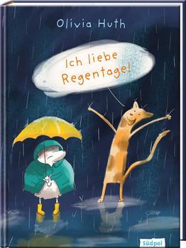 Ich liebe Regentage! - Olivia Huth  [Gebundene Ausgabe]