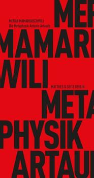 Die Metaphysik Antonin Artauds - Merab Mamardaschwili  [Taschenbuch]