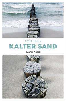 Kalter Sand. Küsten Krimi - Anja Behn  [Taschenbuch]