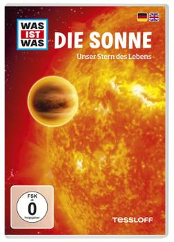 Was ist was: Die Sonne - Unser Stern des Lebens