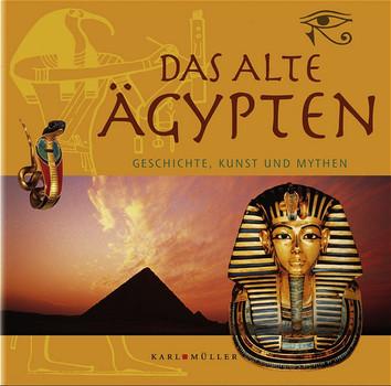 Das Alte Ägypten. Geschichte, Kunst und Mythen - Joann Fletcher