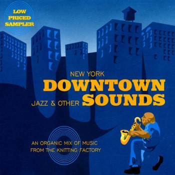 Various - New York Downtown: Jazz and Other Sounds