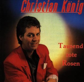 Christian König - 1000 Rote Rosen