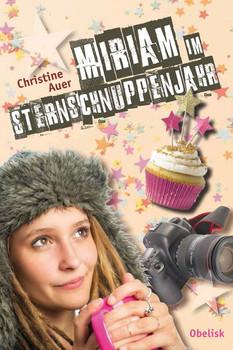 Miriam im Sternschnuppenjahr - Christine Auer  [Gebundene Ausgabe]