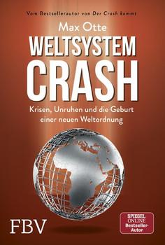 Weltsystemcrash. Krisen, Unruhen und die Geburt einer neuen Weltordnung - Max Otte  [Gebundene Ausgabe]