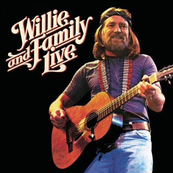 Willie Nelson - Willie Nelson &the Family Live