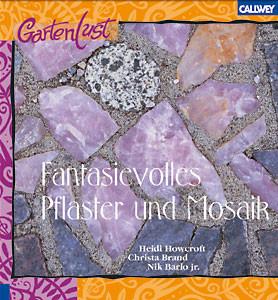 Fantasievolles Pflaster und Mosaik. Neue Ideen für Garten und Terrasse - Heidi Howcroft