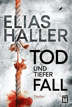 Tod und tiefer Fall - Elias Haller  [Taschenbuch]