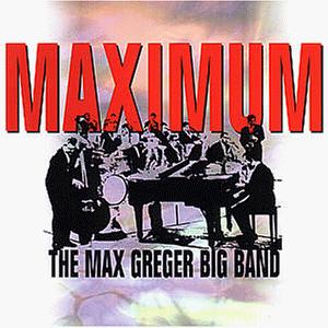 Max Greger - Maximum