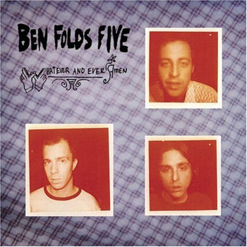 Ben Folds Five - Whatever & Ever Amen