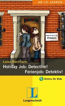Holiday Job: Detective! - Ferienjob: Detektiv! - Luisa Hartmann