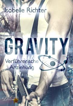 Gravity: Verführerische Anziehung - Isabelle Richter  [Taschenbuch]
