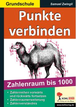 Punkte verbinden 1000: Zahlenraum bis 1000 - Zwingli, Samuel