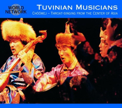 Tuvinian Musicians - Choomej-Throat Singing from The Center of Asia (World Network Tuva 21)