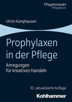 Prophylaxen in der Pflege. Anregungen für kreatives Handeln - Ulrich Kamphausen  [Taschenbuch]