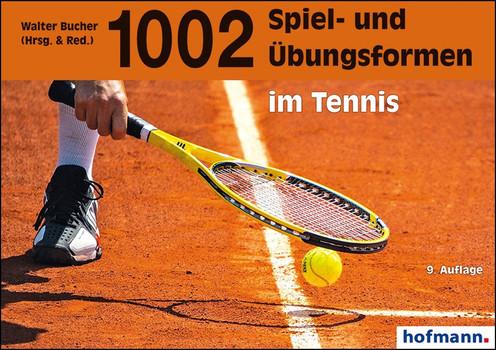 1002 Spiel- und Übungsformen im Tennis - Walter Bucher  [Taschenbuch]