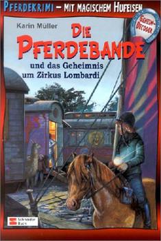 Die Pferdebande und das Geheimnis um Zirkus Lombardi: Mit magischem Hufeisen-Geheimdecoder - Karin Müller