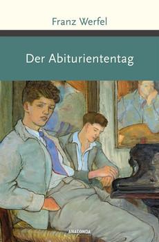 Der Abituriententag - Franz Werfel  [Gebundene Ausgabe]