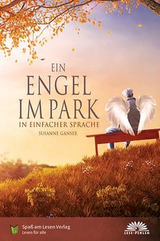 Ein Engel im Park. In Einfacher Sprache - Susanne Ganser  [Gebundene Ausgabe]