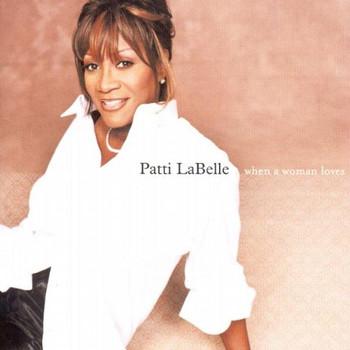 Patti Labelle - When a Woman Loves