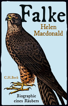 Falke: Biographie eines Räubers - Helen Macdonald [Gebundene Ausgabe]