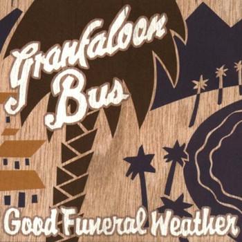 Granfaloon Bus - Good Funeral Weather