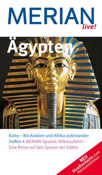 Ägypten. Merian live!: Kairo - Wo Arabien und Afrika aufeinander treffen. Merian-Spezial: Nilkreuzfahrt - Eine Reise auf den Spuren der Götter - Michel Rauch