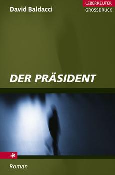 Der Präsident. Großdruck - David Baldacci