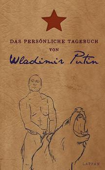 Das persönliche Tagebuch von Wladimir Putin - Stefan Lehnberg  [Gebundene Ausgabe]