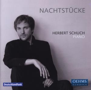 Herbert Schuch - Nachtstücke