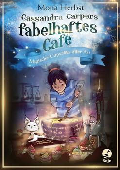 Cassandra Carpers fabelhaftes Café. Magische Cupcakes aller Art - Mona Herbst  [Gebundene Ausgabe]