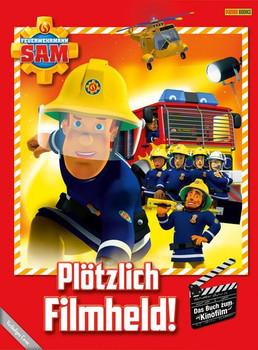 Feuerwehrmann Sam: Plötzlich Filmheld!. Das Buch zum Kinofilm [Gebundene Ausgabe]