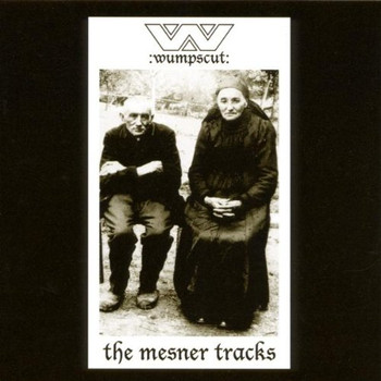 Wumpscut - The Mesner Tracks