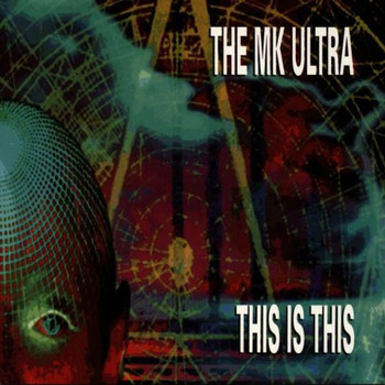 M.K.Ultra - This Is This