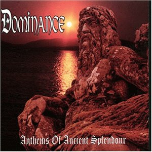 Dominance - Anthems of Ancient Splendour