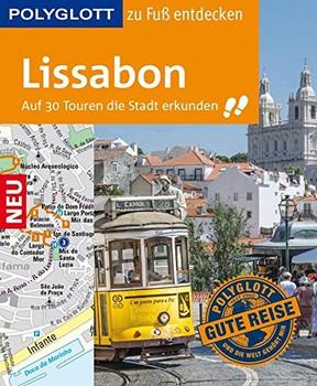 Polyglott zu Fuß entdecken: Lissabon - Auf 30 Touren die Stadt erkunden - Sara Lier [Spiralbindung]